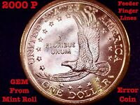 *SALE*2000 P Sacagawea Dollar Error Coin -Feeder Finger Lines**GEM** From Rolls