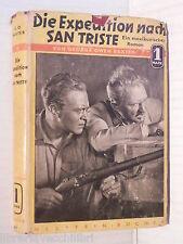 DIE EXPEDITION NACH SAN TRISTE Ein mexikanischer Roman George Owen Baxter 1937