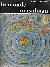 le monde musulman de Vincent monteil