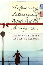 The Guernsey Literary and Potato Peel Pie Society: A Novel by Annie Barrows, Mar