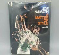 """Joe Namath """"A Matter of Style"""" Bob Oates 1973 First Edition w/ Dust Jacket"""