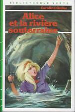 Alice et la rivière souterraine C. Quine - B. Verte cartonnée 1986 [TBE]