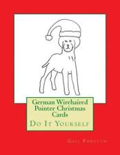 German Wirehaired Pointer Christmas Cards: Do It Yourself