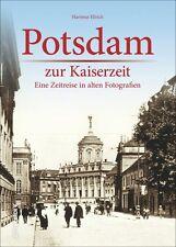Potsdam zur Kaiserzeit Brandenburg Stadt Geschichte Bildband Bilder Buch Fotos