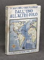 Esplorazioni - V. Beonio-Brocchieri - Dall'uno all'altro Polo - ed. 1943 Hoepli