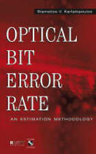 Optical Bit Error Rate: An Estimation Methodology by Kartalopoulos, Stamatios V