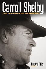 Carroll Shelby: The Authorized Biography, Mills, Rinsey