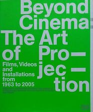 AA. VV., Beyond Cinema. The Art of Projection. Works from Flick Collection. 200
