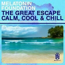 Melatonin Foundation - The Great Escape - Calm, Cool & Chill [New CD]
