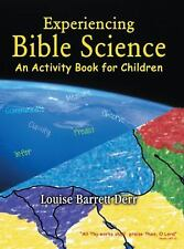 Experiencing Bible Science : An Activity Book for Children by Louise Barrett...