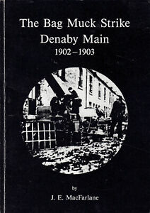 COAL MINING The Bag Muck Strike Denaby Main 1902-1903 by J E MacFarlane 1st Ed