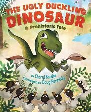 The Ugly Duckling Dinosaur: A Prehistoric Tale...NEW Illustrated Hardcover
