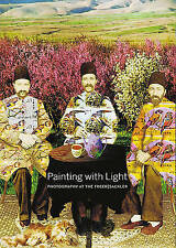 Painting with Light: Photography at the Freer-Sackler by Hogge, David, Huh, Caro