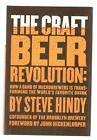 The Craft Beer Revolution Band of Microbrewers Is Transforming the World HC 1st