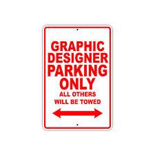 Graphic Designer Parking Only Gift Decor Novelty Garage Metal Aluminum Sign
