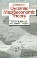 Exercises in Dynamic Macroeconomic Theory Paperback Rodolfo E. Manuelli