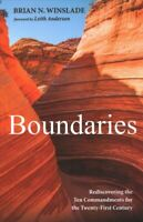 Boundaries : Rediscovering the Ten Commandments for the Twenty-first Century,...