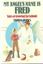 My angels name is Fred: Tales of growing up Catho