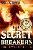 The Power of Three: Book 1 (Secret Breakers), L Dennis, H, Very Good Book