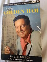 The Golden Ham Biography Of Jackie Gleason By Jim Bishop