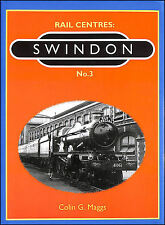 Rail Centres: Swindon  by Maggs, Colin G.