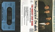b MC Kassette the Robert Cray Band Don`t be afraid of the dark / Night Patrol