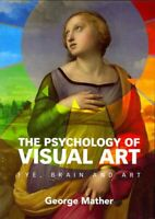 The Psychology of Visual Art Eye, Brain and Art by George Mather 9780521184793