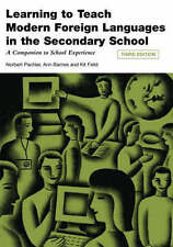 Learning to Teach Modern Languages in the Secondary School: A Companion to...