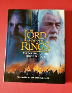 Lord of the Rings The Making of a Trilogy Foreword by Sir Ian McKellen