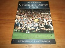 Book. Football. Colchester United. 1991/92. A Season to Remember. Free UK P&P.