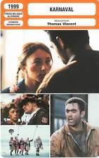 FICHE CINEMA : KARNAVAL - Testud,Cornillac,Rouve,Vincent 1999