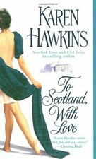 To Scotland, with Love By Karen Hawkins