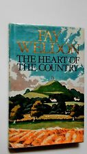 The Heart of the country by Fay Weldon. 1st edition 1987. Fine in a fine wrapper