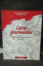 ML. & F. Maestracci.  CORSES GOURMANDES. PRODUITS, RECETTES ET SAVEURS DE CORSE