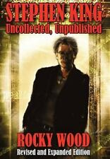 Stephen King : Uncollected, Unpublished by Rocky Wood (2012, Hardcover, Revised edition,Expanded)