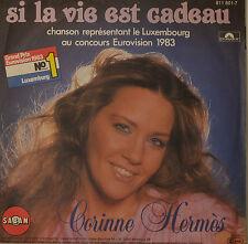 """CORINNE HERMES - SI LA VIE EST CADEAU - GRAND PRIX 1983  Single 7"""" (H778)"""