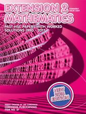 HSC Mathematics Extension 2: 1990 to 2017 Past Papers with Worked Solutions (201