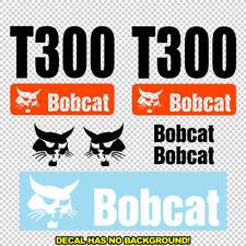 Bobcat T300 T 300 New Skid Steer Set Vinyl Decal Sticker Free Shipping