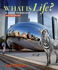 What Is Life? A Guide to Biology with Physiology by Jay Phelan (2015, Paperback,