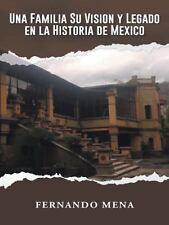 Una Familia Su Vision y Legado En La Historia de Mexico (Paperback or Softback)