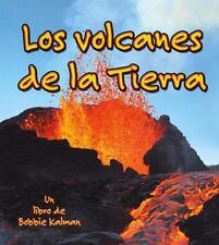Observar la Tierra: Los Volcanes de la Tierra by Bobbie Kalman (2009, Paperback)