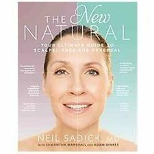 The New Natural : Your Ultimate Guide to Cutting-Edge Age Reversal by Neil...