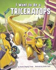 I Want to Be a Triceratops (Hardcover) by Thomas Kingsley Troupe - 2016