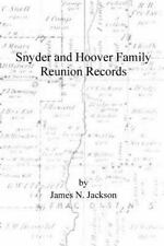 Snyder and Hoover Family Reunion Records by James Jackson (2014, Paperback)