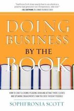 Doing Business by the Book : How to Craft a Crowd-Pleasing Book and Attract...