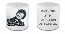 ED SHEERAN MONEY BOX / PIGGY BANK ANY NAME OR TEXT PRINTED FAST POSTAGE