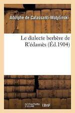 Le dialecte berbère de R'édamès, ISBN 2013604203, ISBN-13 9782013604208