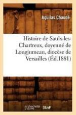 Histoire De Saulx-Les-Chartreux, Doyenn? De Longjumeau, Dioc?Se De Versaill.