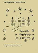 "Primitive Stitchery Pattern, ""The road to a friend's house is never long!"""