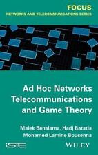 Ad Hoc Networks Telecommunications and Game Theory by Mohamed Lamine...